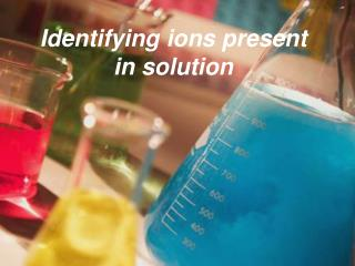 Identifying ions present in solution