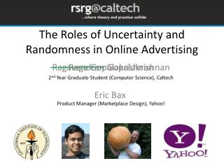 The Roles of Uncertainty and Randomness in Online Advertising