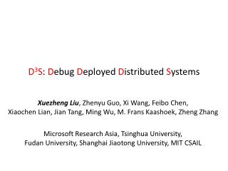 D3S: Debug Deployed Distributed Systems