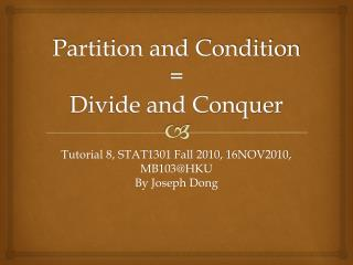Partition and Condition = Divide and Conquer