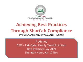 Achieving Best Practices Through  Shari'ah  Compliance AT PAK-QATAR FAMILY TAKAFUL LIMITED