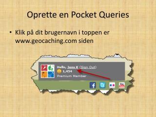 Oprette en  Pocket Queries