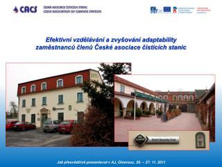 Efektivní vzdělávání a zvyšování adaptability  zaměstnanců členů České asociace čisticích stanic