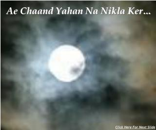 Ae Chaand Yahan Na Nikla Ker…