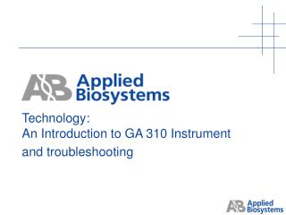 Technology: An Introduction to GA 310 Instrument  and troubleshooting
