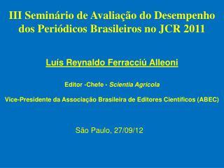 III Seminário de Avaliação do Desempenho dos Periódicos Brasileiros no JCR 2011