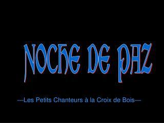 —Les Petits Chanteurs à la Croix de Bois—