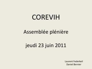 COREVIH Assemblée plénière jeudi 23 juin 2011