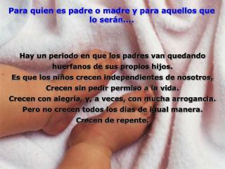 Para quien es padre o madre y para aquellos que lo serán....