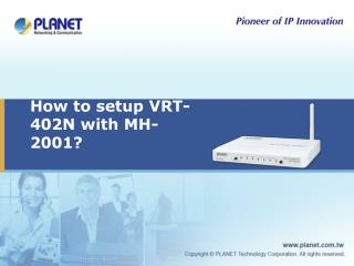 How to setup VRT-402N with MH-2001?