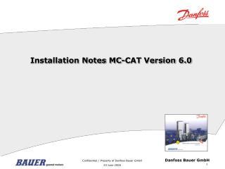 Installation Notes MC-CAT Version 6.0
