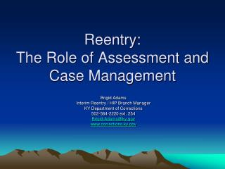 Reentry: The Role of Assessment and Case Management