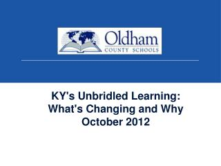 KY's Unbridled Learning:  What's Changing and Why October 2012