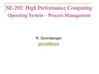 SE-292: High Performance Computing Operating System – Process Management