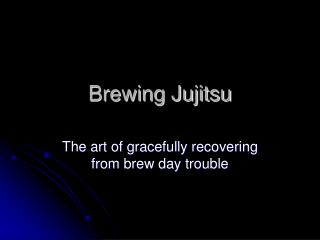 Brewing Jujitsu