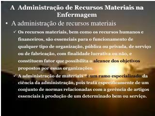 A  Administração de Recursos Materiais na Enfermagem