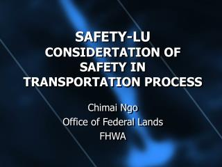 SAFETY-LU CONSIDERTATION OF  SAFETY IN  TRANSPORTATION PROCESS