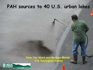 Peter Van Metre and Barbara Mahler   U.S. Geological Survey