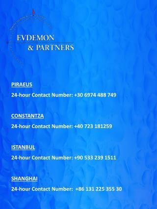 PIRAEUS  24-hour Contact Number: +30 6974 488 749 CONSTANTZA
