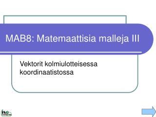 MAB8: Matemaattisia malleja III