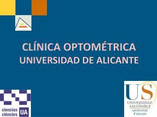 CLÍNICA OPTOMÉTRICA UNIVERSIDAD DE ALICANTE