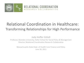 Relational Coordination in Healthcare:  Transforming Relationships for High Performance