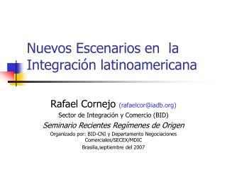 Nuevos Escenarios en  la Integraci n latinoamericana