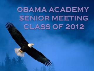 OBAMA ACADEMY  SENIOR MEETING CLASS OF 2012