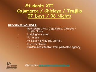 Students XII			 Cajamarca / Chiclayo / Trujillo 07 Days / 06 Nights