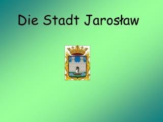 Die Stadt Jarosław