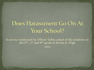 Does Harassment Go On At Your School?