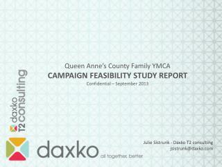 Queen Anne's County Family YMCA  CAMPAIGN FEASIBILITY STUDY REPORT Confidential  – September 2013