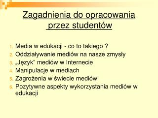 Zagadnienia do opracowania  przez studentów
