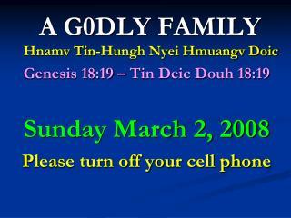 A G0DLY  FAMILY  Hnamv Tin-Hungh Nyei Hmuangv Doic Genesis 18:19 – Tin Deic Douh 18:19