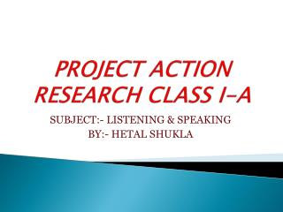 PROJECT ACTION RESEARCH CLASS I-A