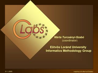 Márta Turcsányi - Szabó (coordinator)      Eötvös Loránd University Informatics Methodology Group