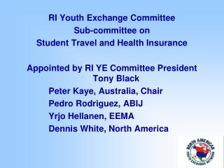 RI Youth Exchange Committee Sub-committee on  Student Travel and Health Insurance