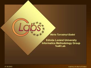 Márta Turcsányi - Szabó       Eötvös Loránd University Informatics Methodology Group