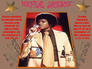 Young Michael burst onto the scene at age of 11 as a member of the Jackson 5. (1/1/74)