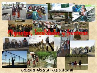 Migrantes, legalidades y fronteras