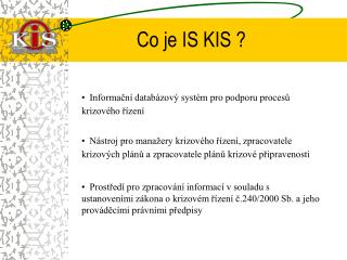 Co je IS KIS ?