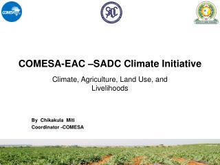 COMESA-EAC �SADC Climate Initiative