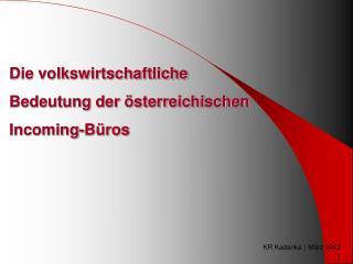Die volkswirtschaftliche Bedeutung der österreichischen Incoming-Büros