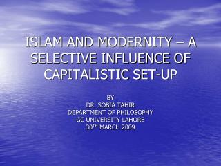 ISLAM AND MODERNITY – A SELECTIVE INFLUENCE OF CAPITALISTIC SET-UP