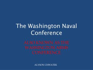 The Washington Naval Conference