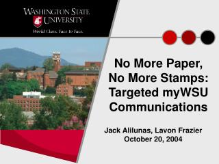 No More Paper,  No More Stamps: Targeted myWSU Communications
