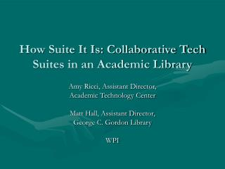 How Suite It Is: Collaborative Tech Suites in an Academic Library