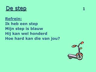 De step 1