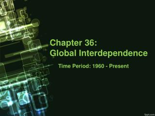 Chapter  36:  Global  Interdependence