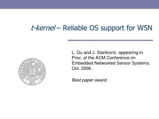 t-kernel  – Reliable OS support for WSN